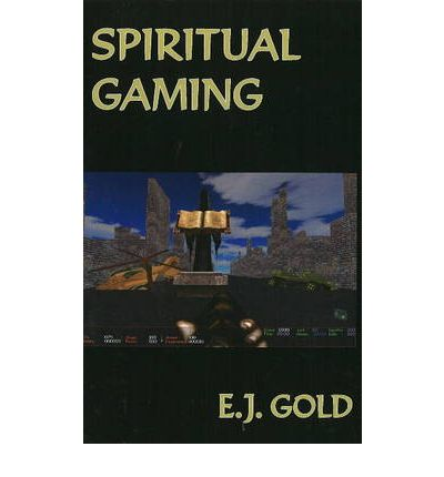 Spiritual Gaming: The Talks  Paperback  by Gold, E. J.
