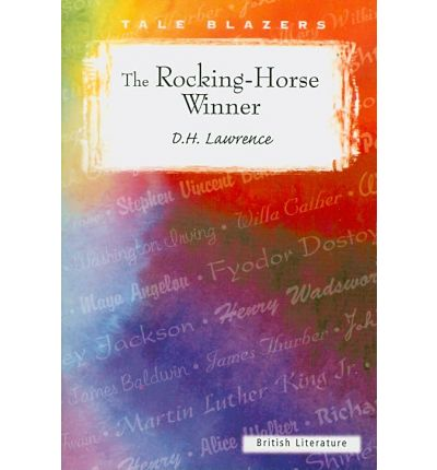 "a review of dh lawrences book the rocking horse winner How to cite miles, k (2008) dh lawrence's short stories: ""the horse dealer's daughter"" and ""the rocking horse winner"", in a companion to the british and."