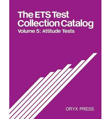 The ETS Test Collection Catalog: Attitude Tests Volume 5