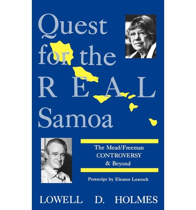 Quest for the Real Samoa : The Mead/Freeman Controversy & Beyond