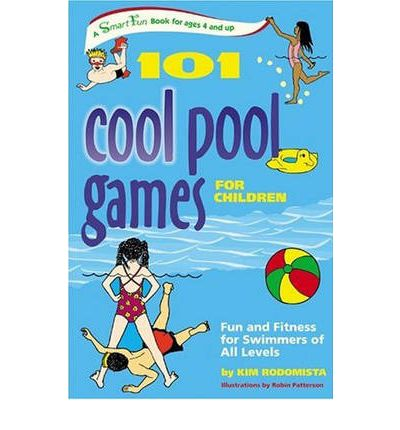 101 Pool Games for Children : Fun and Fitness for Swimmers of All Levels