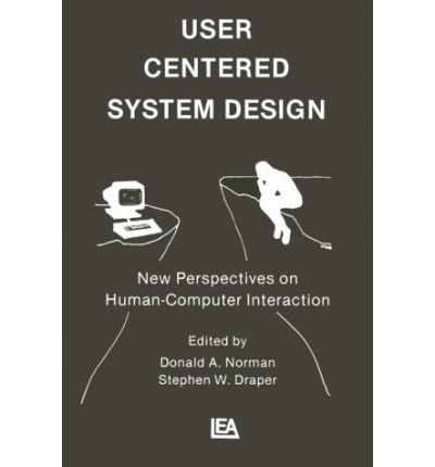 User Centered System Design New Perspectives on Humancomputer Interaction