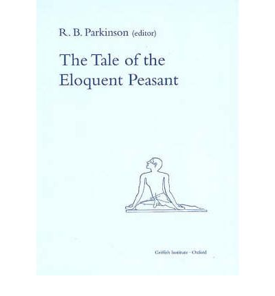 the tale of the eloquent peasant The eloquent peasant is an ancient egyptian story about a peasant, khun-anup, who stumbles upon the property of the noble rensi son of meru, guarded by its harsh overseer, nemtynakht it is set in the ninth or tenth dynasty around herakleopolis .