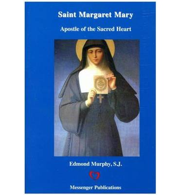 Saint Margaret Mary : Apostle of the Sacred Heart