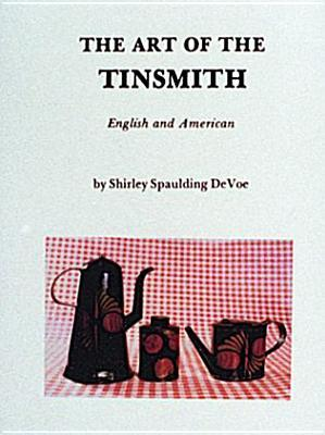 The Art of the Tinsmith, English and American