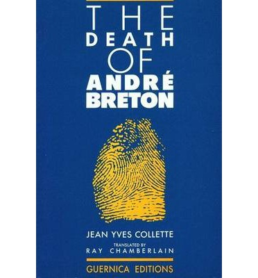 The Death of Andre Breton  Prose   Prose  Guernica    Paperback  by Collette,...