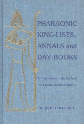 Pharaonic King-lists, Annals and Day-books