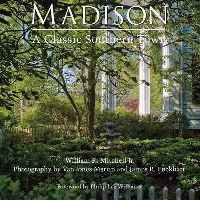 Madison : A Classic Southern Town