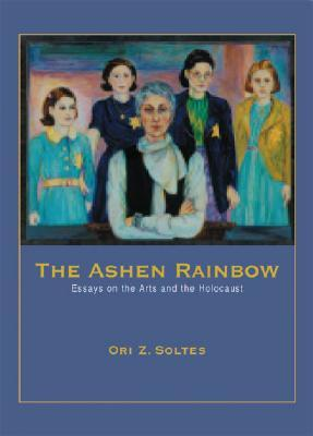the ashen rainbow essays on the arts and the holocaust Lecture will look at jewish heroism during the holocaust life & culture  jewish american painters in the 20th century and the ashen rainbow: essays on the arts and the holocaust known as a.