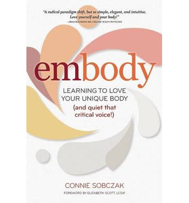 Embody : Learning to Love Your Unique Body (and Quiet That Critical Voice!)