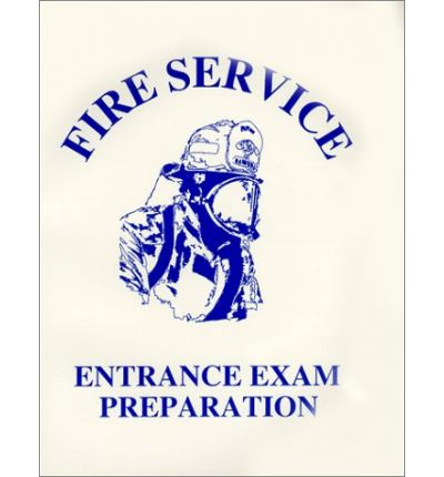 Fire Service Entrance Exam Preparation : Student Manual