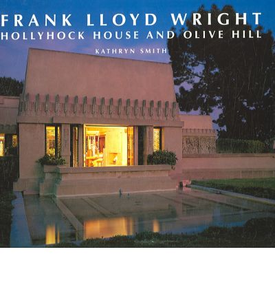 Frank Lloyd Wright, Hollyhock House and Olive Hill