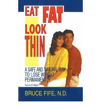 Eat Fat, Look Thin