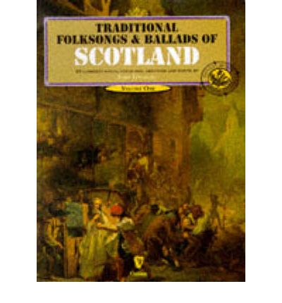 Traditional Folksongs and Ballads of Scotland: v. 1