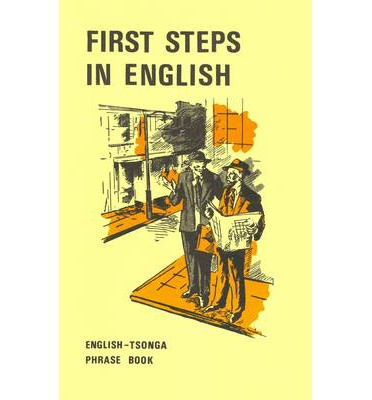 First Steps in English : English-Tsonga Phrasebook