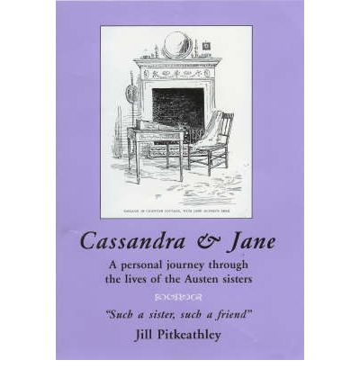 Laden Sie es als eBooks herunter Cassandra and Jane : A Personal Journey Through the Lives of the Austen Sisters 9780952821052 by Jill Pitkeathley auf Deutsch CHM