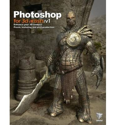Photoshop for 3d Artists: v. 1