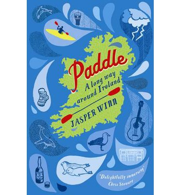 Paddle : A Long Way Around Ireland