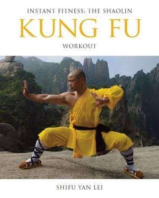 Kung Fu : Instant Fitness: The Shaolin Workout