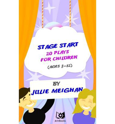 Stage Start : 20 Plays for Children (Ages 3-12)