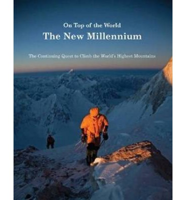 ON TOP OF THE WORLD NEW MILL.  Quest to Climb Highest Mounts   Hardcover  by ...