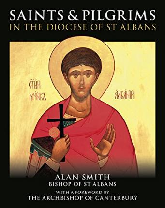 Saints and Pilgrims in the Diocese of St. Albans