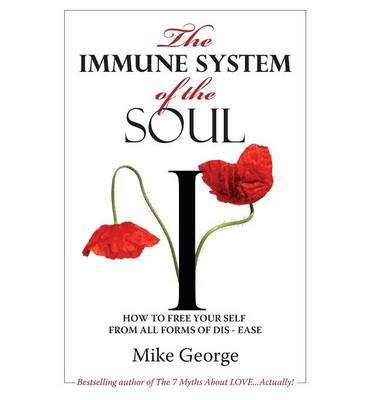 The Immune System of the Soul : The Journey from Awareness to Realization to Transformation