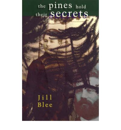 The Pines Hold Their Secrets by Blee, Jill