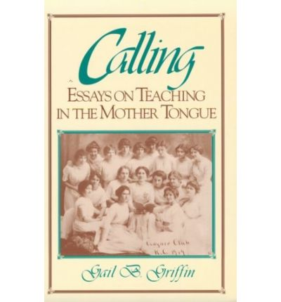 Calling : Essays on Teaching in the Mother Tongue