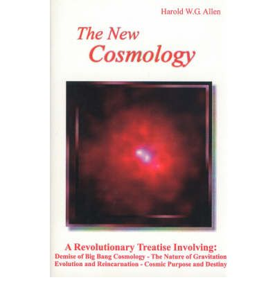 The New Cosmology by Allen, Harold W.G.