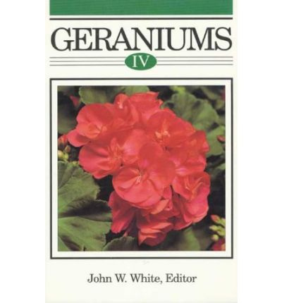 Geraniums IV : The Grower's Manual