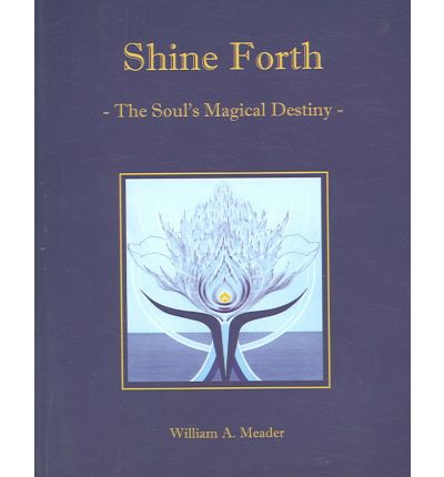 Shine Forth: The Soul's Magical Destiny