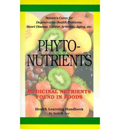 Phyto Nutrients : Medicinal Nutrients Found in Foods