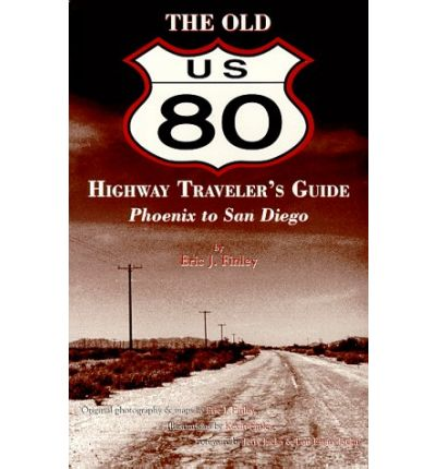 The Old U.S. 80 Highway Traveler's Guide