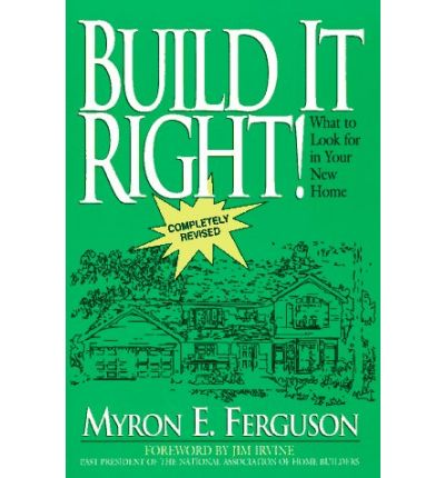 Build it Right! : What to Look for in Your New Home