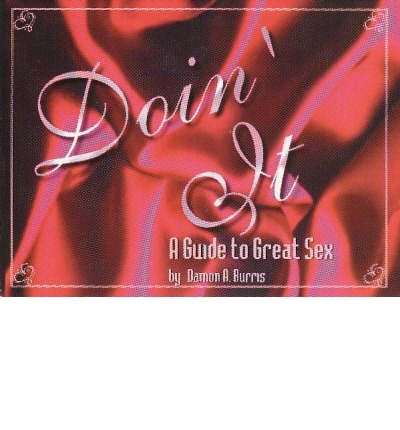 Free ebook download without sign up Doin it : A Guide to Great Sex CHM by Goatee