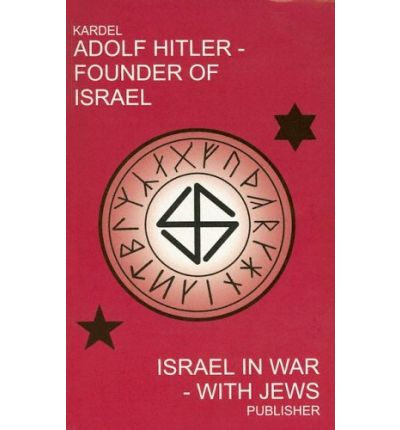 Adolf Hitler - Founder of Israel : Israel in War - With Jews