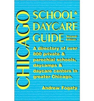 The Chicago School & Daycare Guide : A Directory of Over 800 Private and Parochial Schools, Daycamps and Daycare Centers in the Greater Chicago Area.