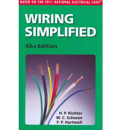 Wiring Simplified : Based on the 2011 National Electrical Code