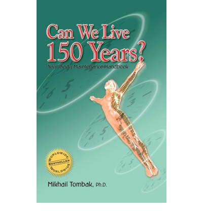 Can We Live 150 Years? : Your Body Maintenance Handbook
