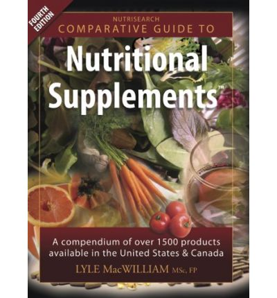 Nutrisearch Comparative Guide to Nutritional Supplements : A Compendium of Products Available in the United States and Canada