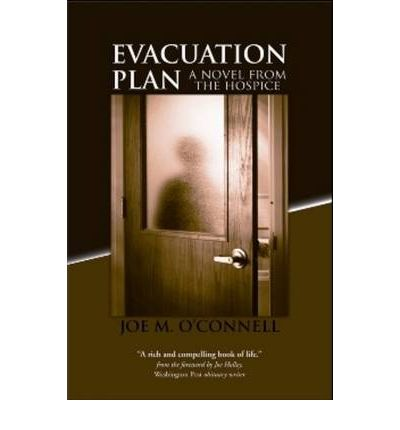 Evacuation Plan: A Novel from the Hospice  Paperback  by O  Connell, Joe
