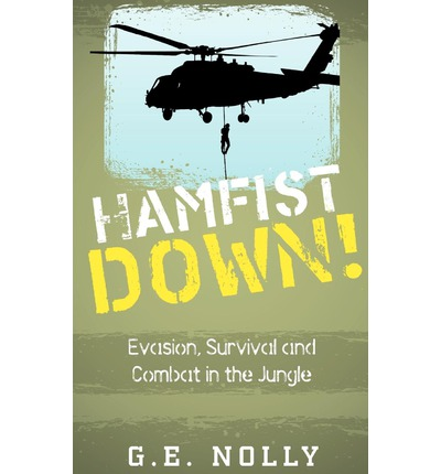 Hamfist Down! : Evasion, Survival and Combat in the Jungle