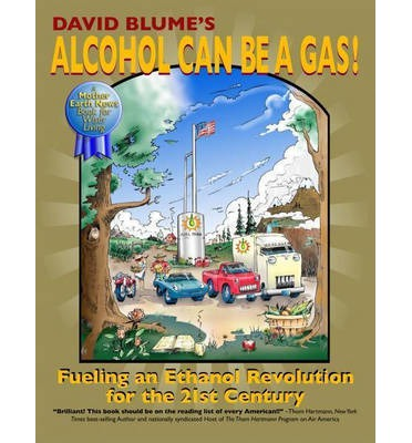 Alcohol Can Be a Gas! : Fueling an Ethanol Revolution for the 21st Century