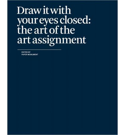 Draw It With Your Eyes Closed : The Art of the Art Assignment