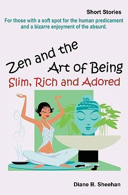 Zen and the Art of Being Slim, Rich and Adored