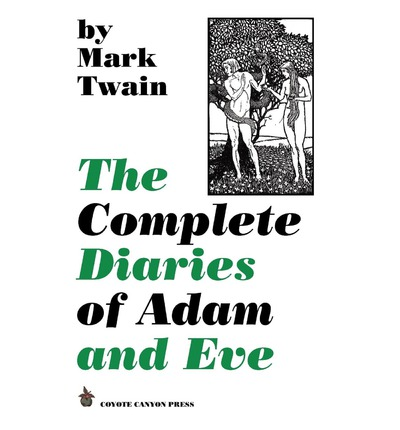 eves diary by mark twain 2 essay The story of adam and eve is a religious one which is often told through the lens of traditional judaism and christianity in his book the diaries of adam and eve, mark twain takes spin on the story of adam and eve.