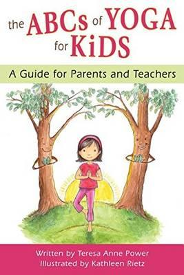The ABCs of Yoga for Kids : A Guide for Parents and Teachers