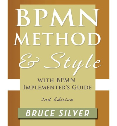 bpmn method and style 2nd edition with bpmn implementers guide bruce s silver 9780982368114 - Bpmn Pdf