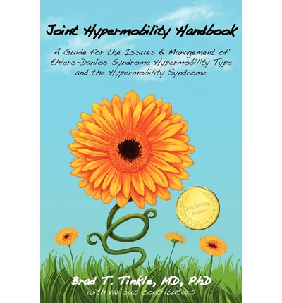 Joint Hypermobility Handbook- A Guide for the Issues & Management of Ehlers-Danlos Syndrome Hypermobility Type and the Hypermobility Syndrome